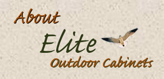 About Elite Outdoor Cabinets